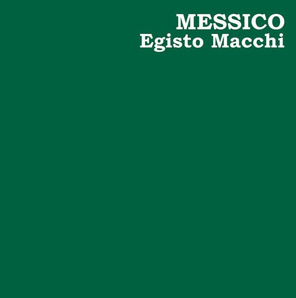 EGISTO MACCHI: Messico LP