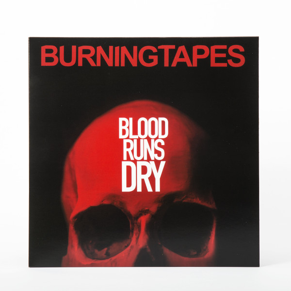 BURNINGTAPES: Blood Runs Dry LP