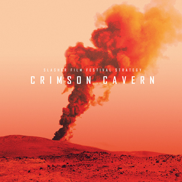 SLASHER FILM FESTIVAL STRATEGY: Crimson Cavern LP