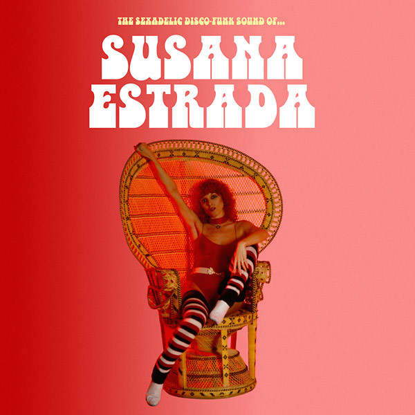 SUSANA  ESTRADA: The Sexadelic Disco-Funk Sound Of.. LP