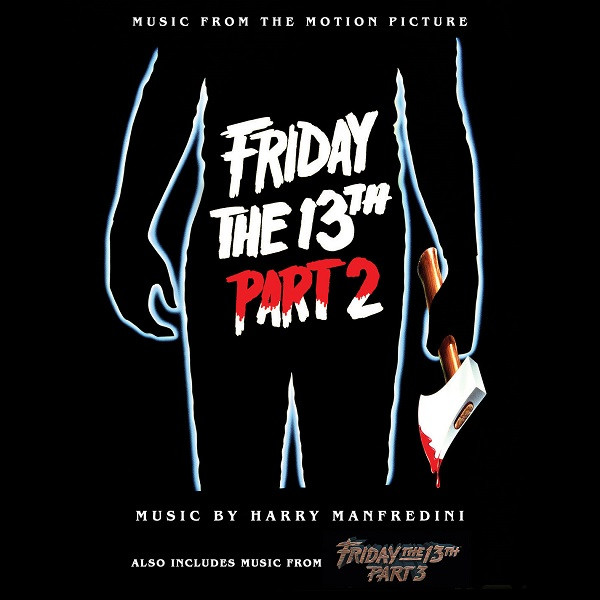 HENRY MANFREDINI: Friday The 13th Part 2 / Friday The 13th Part 3 2CD