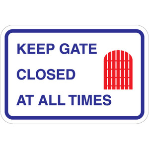 """Keep Gate Closed At All Times Sign - 18"""" x 12"""""""