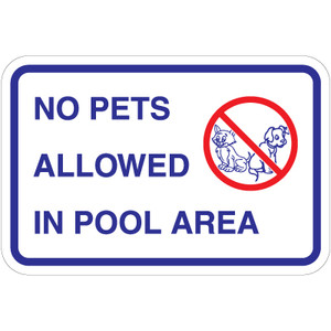 """No Pets Allowed in Pool Area Sign - 18"""" x 12"""""""