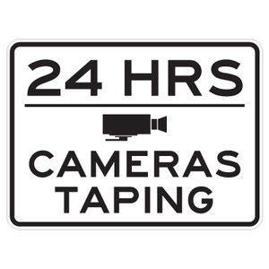 "Cameras Taping 24 Hours Sign - 18"" x 24"""