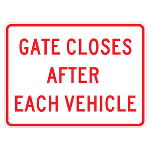 """Gate Closes After Each Vehicle Sign - 18"""" x 24"""""""