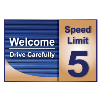 Welcome drive carefully Self Storage Sign