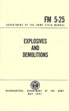 Explosives and Demolitions Field Manual