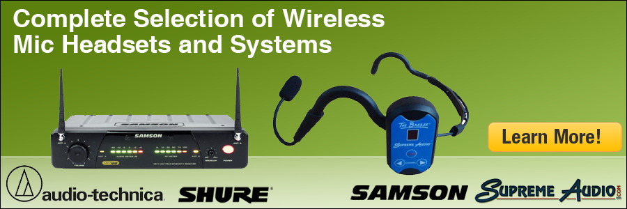 Complete Selection of Wireless Mic Headsets and Systems