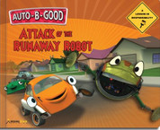 Auto B Good - Attack Runaway Robot  Hardcover