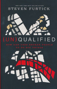 (Un) Qualified: How God Uses Broken People To Do Big Things Paperback