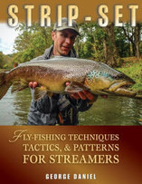 Strip-Set:Fly-Fishing Techniques, Tactics, Patterns for Streamers, by George Daniel