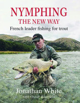 Nymphing  The New Way: French leader fishing for trout by Jonathan White