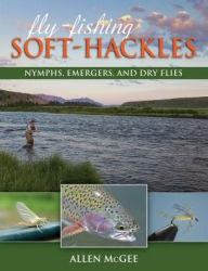 Fly fishing soft hackles nymphs emergers and dry flies for Upcountry fly fishing