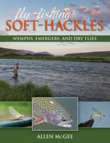 Fly-Fishing Soft-Hackles: Nymphs, Emergers, and Dry Flies by Allen McGee