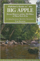 Flyfisher's Guide to the Big Apple: Great Waters within 100 Miles of New York City by Tom Gilmore