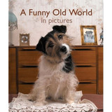 A Funny Old World in Pictures - Reminiscence Book