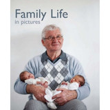 Family Life in Pictures - Reminiscence Book