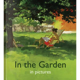 In The Garden in Pictures - Reminiscence Book