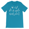 What Character Defects?? Unisex Short Sleeve T-shirt