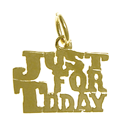 "Style #973, 14k Gold, Sayings Pendant, ""Just For Today"""