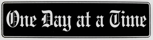"#ST11, ""One Day at a Time"" Bumper Sticker, Available in 3 Colors, Size 11-1/2"" x 3"""