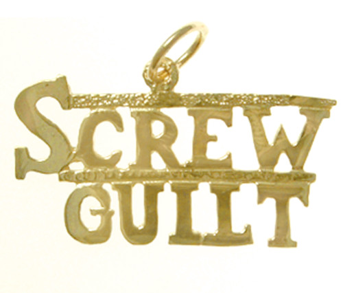 "Style #163-15, 14K Gold, Sayings Pendant, ""SCREW GUILT"""
