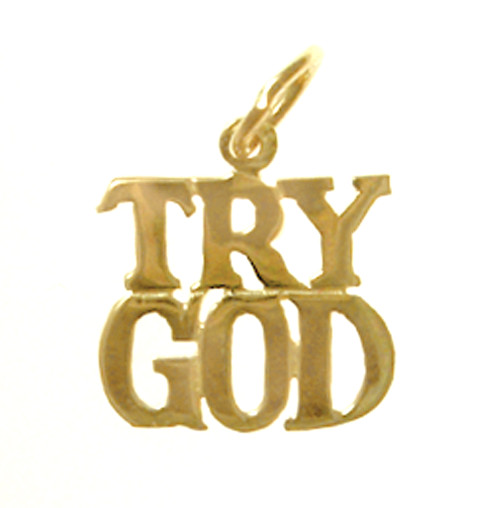 "Style #178-15, 14k Gold, Sayings Pendant, ""TRY GOD"""