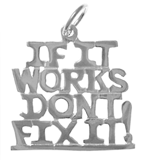 "Style #768-15, Sterling Silver, Sayings Pendant, ""IF IT WORKS DON'T FIX IT!"""