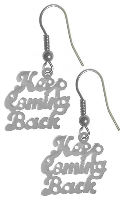 "Style #1046, Sterling Silver, Sayings Earrings, ""Keep Coming Back"""
