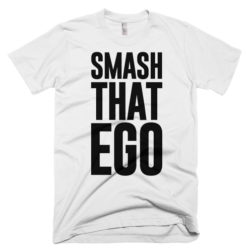 In recovery, it's very important to smash that ego!
