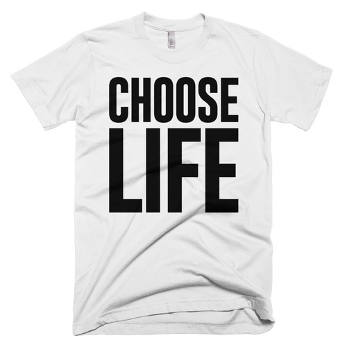 I choose life! Happy, joyous and free in my soft white cotton tee!