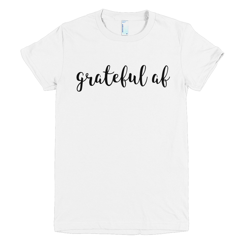 Women's Grateful AF American Apparel Fine Jersey Short Sleeve Women T-Shirt