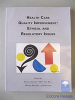 Health Care Quality Improvement: Ethical & Regulatory Issue Hastings Center 2007