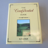 The Confidential Guide to Golf Courses by Tom Doak Sleeping Bear Press Hardcover