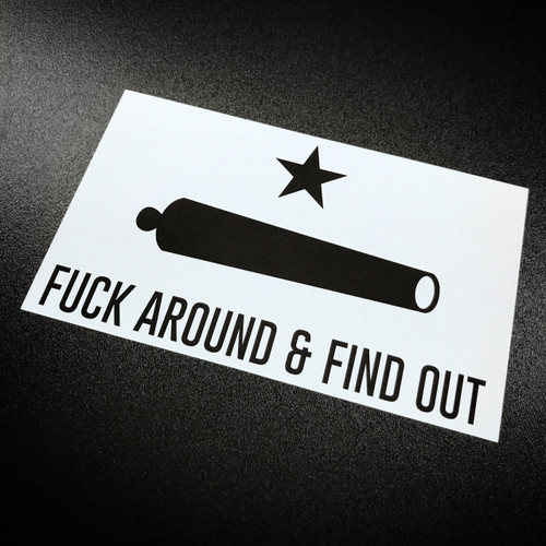 F*ck Around  & Find Out - Sticker