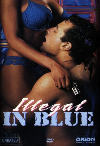 Illegal in Blue Unrated Version
