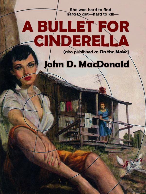 A Bullet for Cinderella, by John D. MacDonald (epub/Kindle/pdf)