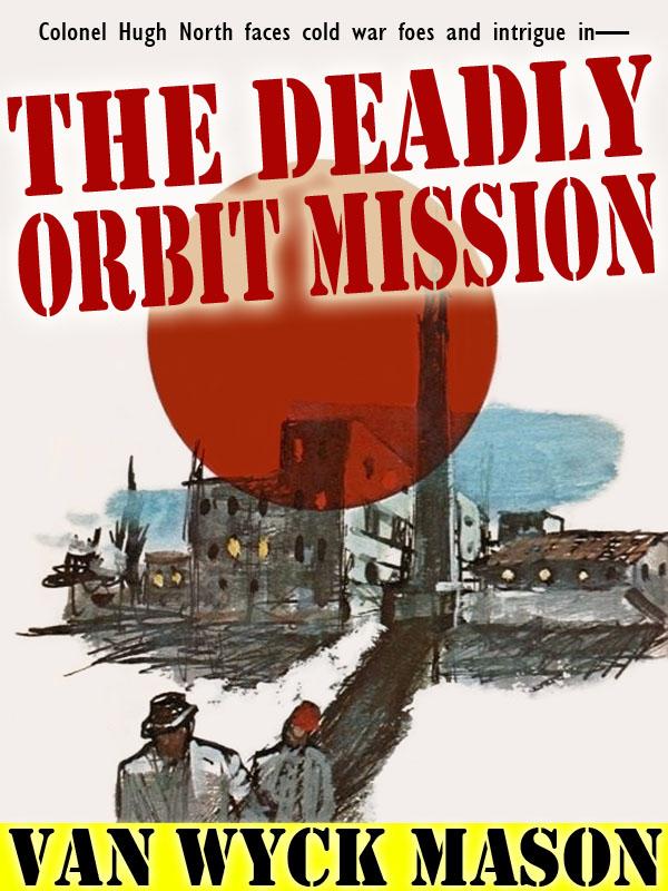 Hugh North 25: The Deadly Orbit Mission, by Van Wyck Mason (epub/Kindle/pdf)