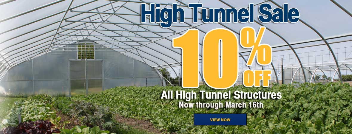 All High Tunnels 10% off until March 16th