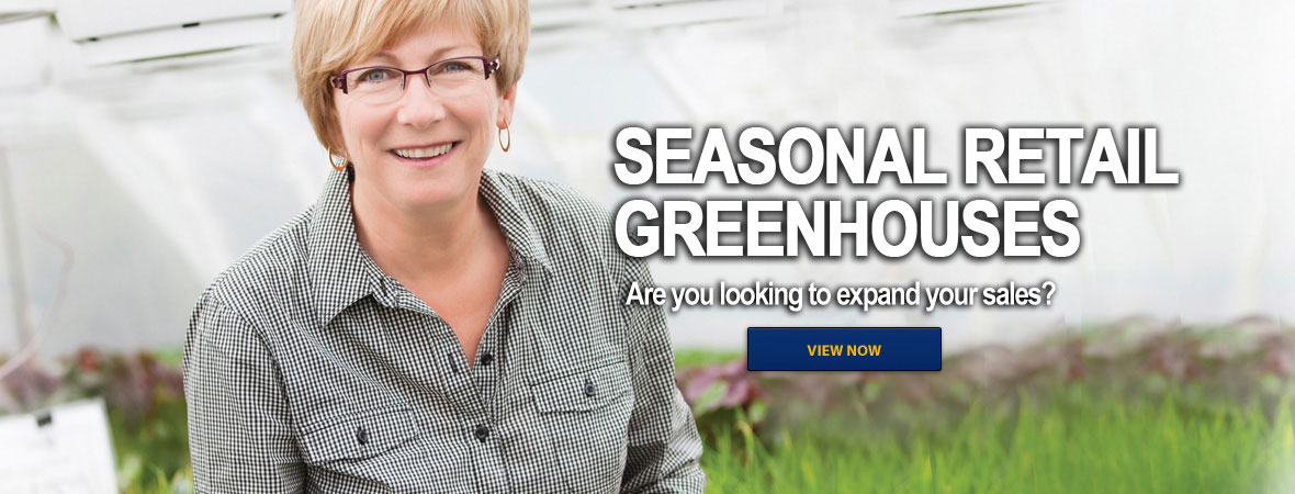 Seasonal Retail Greenhouses