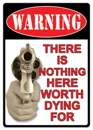 "Rivers Edge ""Warning - Nothing Worth Dying For"" Tin Sign"