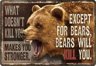 "Rivers Edge ""Bear Will Kill You"" Tin Sign"