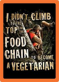 "Rivers Edge ""Become A Vegetarian"" Tin Sign"