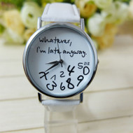 Women Leather Watch Whatever I am Late Anyway Letter White