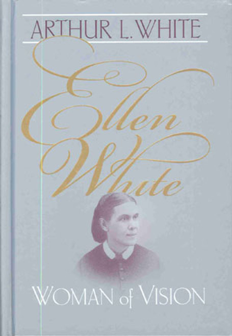 Ellen White: Woman of Vision