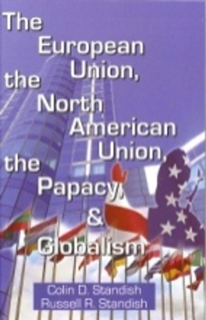 European Union, the North American Union,  the Papacy & Globalism