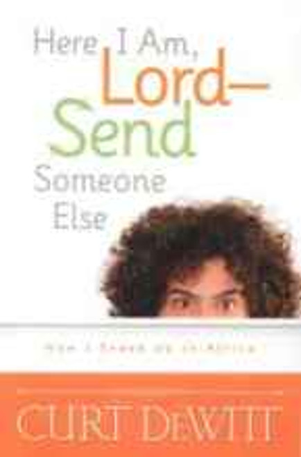 Here I Am Lord, Send Someone Else!