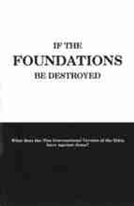 If the Foundations Be Destroyed