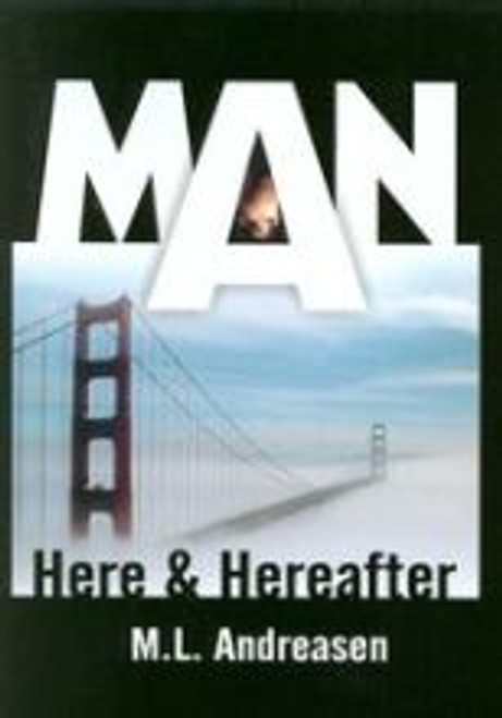 MAN Here & Hereafter
