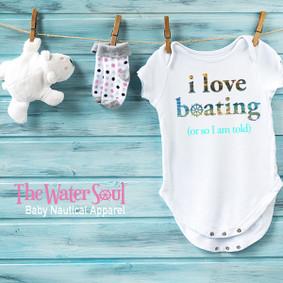 I Love Boating or So I am Told  - Baby Girl Bodysuit